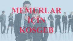 Devlet memurları KOSGEB den nasıl faydalanır ?