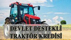 Devlet hibe destekli traktör kredisi en az yüzde 70 destek
