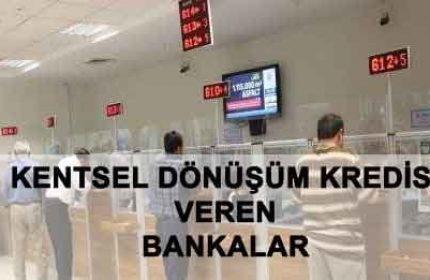 Kentsel Dönüşüm Kredisi Veren 17 Banka Hangisi?