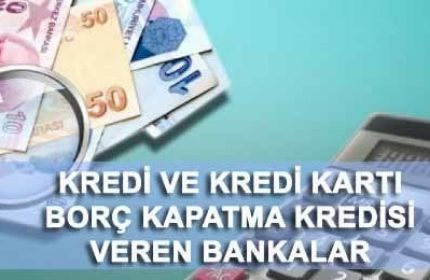 En İyi 8 Borç Kapatma Kredisi Veren Bankalar 2021-2022