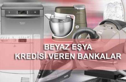 Beyaz Eşya Kredisi Veren Bankalar'dan En Hesaplı 5 Tanesi