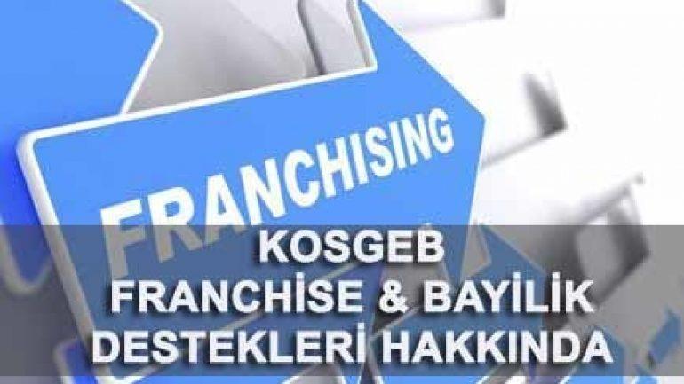 KOSGEB 'in desteklediği franchise, bayilik sektör alanları