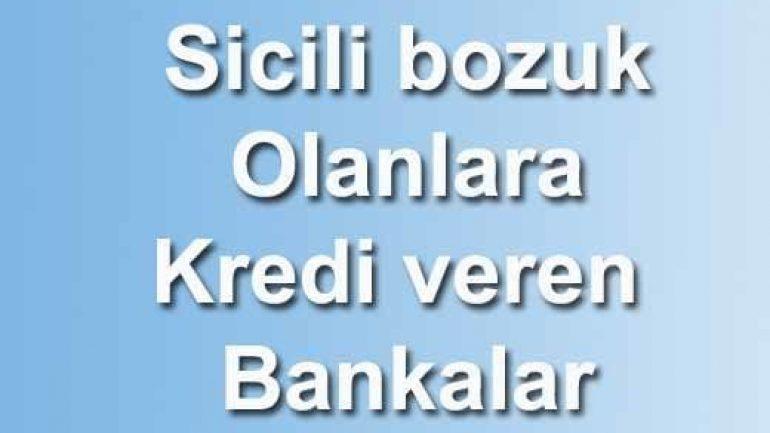 24 Saat içinde sicili bozuk olanlara kredi veren bankalar