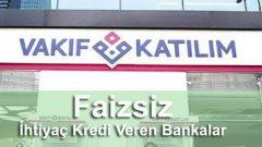 Faizsiz ihtiyaç kredi veren bankalar