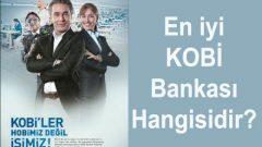 En İyi KOBİ Bankası Hangisidir? (1 Numara Burada)