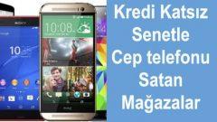 Kredi Kartsız 36 Ay Taksitli Cep Telefonu Satan Mağazalar