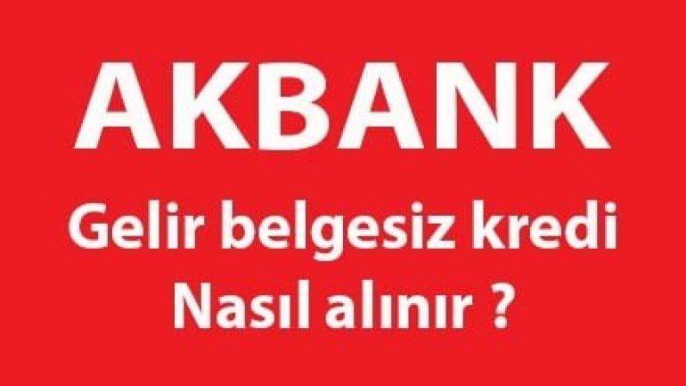 Akbank 20 Bin TL 48 Ay Vadeli Gelir Belgesiz Kredi