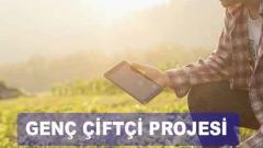 2021 Genç Çiftçi Projesi Başvurusu Ne Zaman? (Başlama Günü)