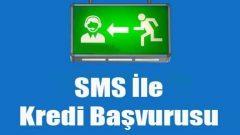 Cep Telefonu SMS İle İhtiyaç Kredisi Başvurusu