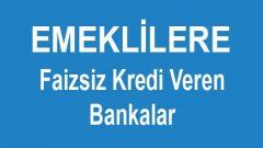 Emeklilere Maaşların 10 Katı Faizsiz Kredi Veren 5 Banka