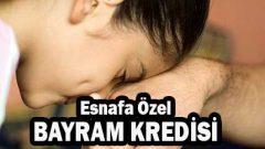 Esnafa 3 Ay Ödemesiz Bayram Kredisi Müjdesi Geldi