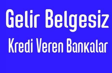 Gelir Belgesiz Kredi Veren Bankalar 2019 da En İyi İlk 5
