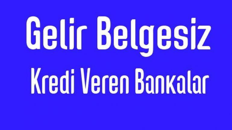 Gelir belgesiz kredi veren bankalar 2019 da en iyi ilk 5