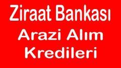 Ziraat Bankası Arazi Alım Kredisi Sübvansiyonlu Faiz Oranları