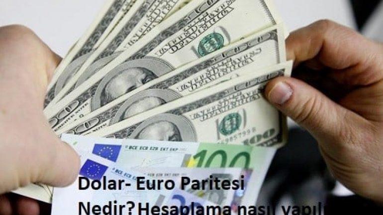 Dolar Euro paritesi nedir? Hesaplama nasıl yapılır?