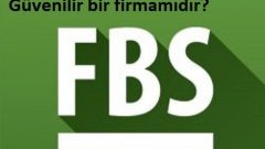 FBS Forex Türkiye nedir? Güvenilir bir firmamıdır?