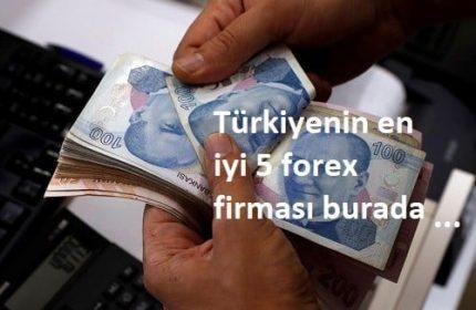 Türkiyenin En İyi 5 Forex Firması Burada!