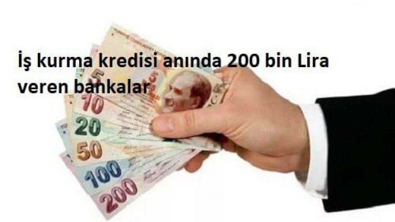 İş kurma kredisi anında 200 bin Lira veren bankalar