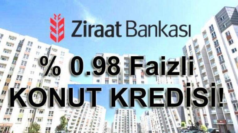 Ziraat bankası 0.98 faizli konut kredisi veriyor!