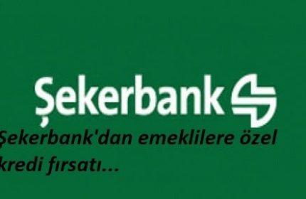 Şekerbank'dan Emeklilere Özel Kredi Fırsatı