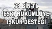 38 bin TL İŞKUR Eski hükümlü 2019 hibe desteği müjdesi