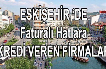 2 Güvenilir firma Faturalı hatlara Eskişehir 'de kredi veriyor
