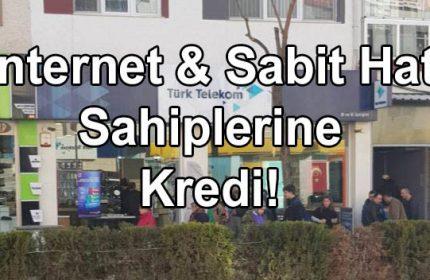 TTNET İnternet Sabit Hat Sahiplerine Kredi (Tam 10 Bin Lira)