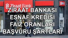 Ziraat Bankası Esnaf Kredisinin faiz oranları ne kadar ?