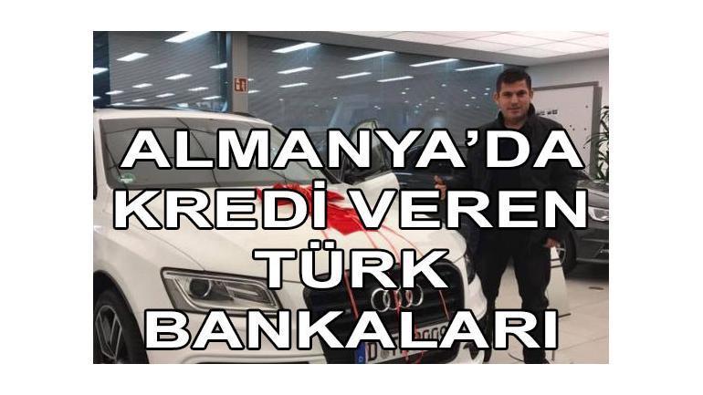 Almanya'da Kredi Veren Türk Bankaları