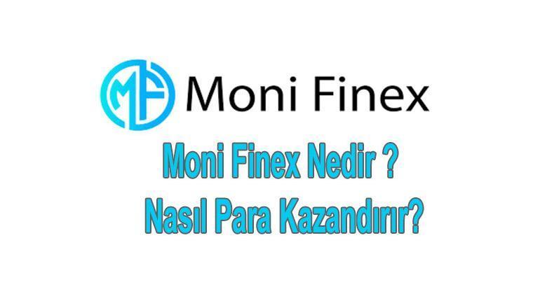 Moni Finex Nedir ? Güvenilir Mi ?