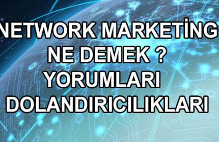 Network Marketing Ne Demek? Sistemleri Nelerdir?