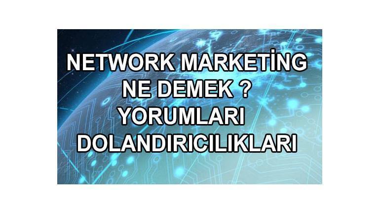 Network Marketing Ne Demek ? Sistemleri