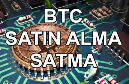 Sanal Para Bitcoin BTC Nasıl Alınır Satılır?