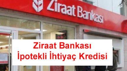 Ziraat Bankası İpotekli İhtiyaç Kredisi (Ev, Tarla, Araba, Arsa)