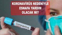 Koronavirüs Esnafa Devlet Faizsiz Kredi Yardımı (3 6 Ay Ödemesiz)