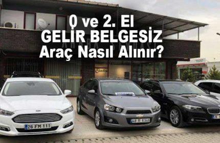 0 İle 2. El Gelir Belgesiz Taksitli Araç Kredisi Nasıl Alınır?