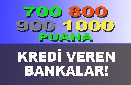 700 800 900 1000 Puana Kadar Kredi Veren Bankalar