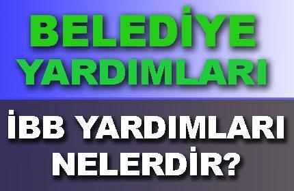 İstanbul Belediyesi Yardımları Nelerdir? İBB Kartı Başvurusu Nasıl Yapılır?
