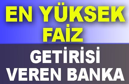 32 Günlük Vadeli Hesaba En Yüksek Faiz Oranı Veren Bankalar